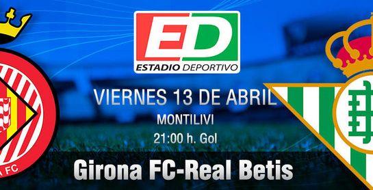 Girona FC-Real Betis: Contra el vértigo, fe, confianza y ambición