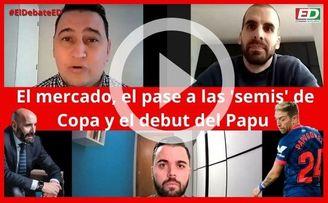 #ElDebateED: El pase a ´semis´ en Copa, el debut del Papu y el cierre de mercado del Sevilla -
