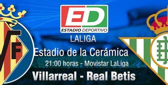 Villarreal-Real Betis: El día perfecto para declararse