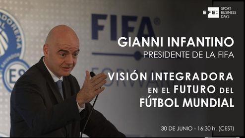Gianni Infantino, protagonista del Foro EFE Sport Business